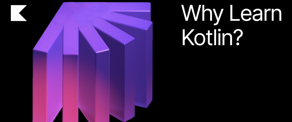 Cover image for Why Learn Kotlin?