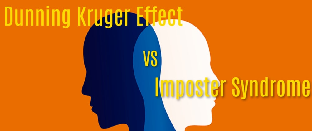 Cover image for Dunning Kruger Effect and Imposter Syndrome