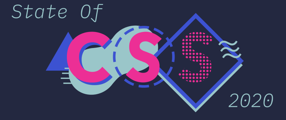 Cover image for State Of CSS 2020 is out! DEV is the first runner-up blog.