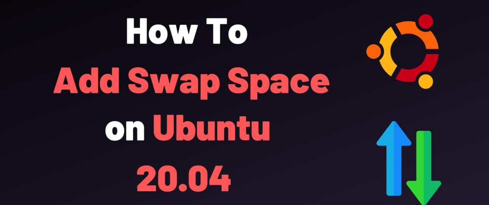 Cover image for How to Add Swap Space on Ubuntu 18.04 +