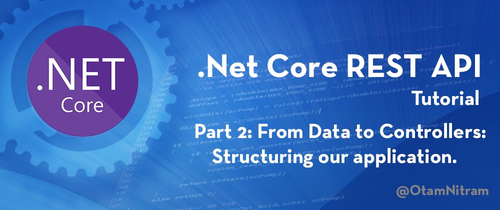 Cover image for .Net Core REST API Tutorial: Creating the foundations.