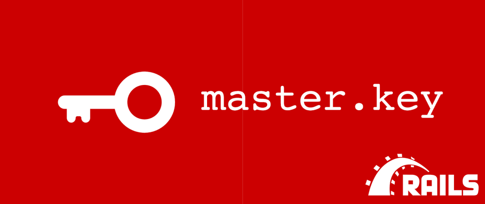 Cover image for The power of Rails master.key