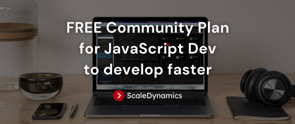 📣 FREE Community Plan for JavaScript Dev to develop faster 🚀