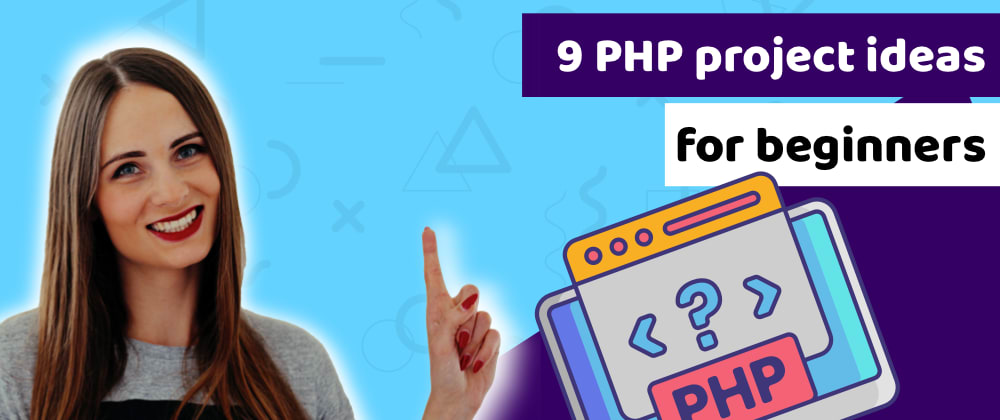 Cover image for Get experience with PHP and create projects with these 9 PHP projects ideas for beginners
