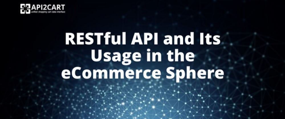 Cover image for What is RESTful API? How Can It Be Used in eCommerce?