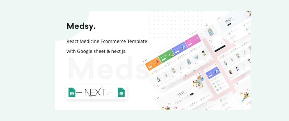 Cover image for Medsy - React Medicine Ecommerce Template with Google sheet & Next JS
