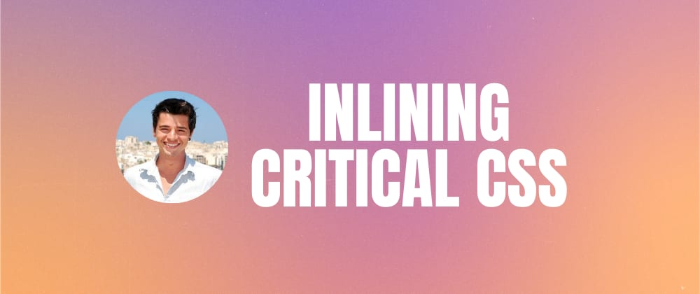 Cover image for Inlining Critical CSS