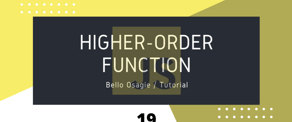 Cover image for JavaScript Higher-Order Functions