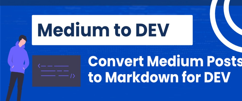 Cover image for Migrating Posts from Medium to DEV