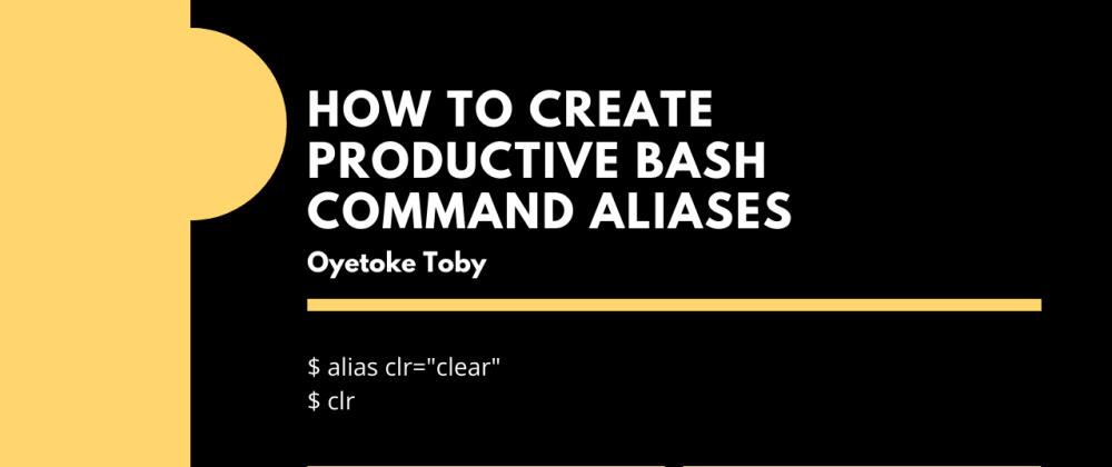 Cover image for How To Create Productive Bash Command Aliases: Practical Guide