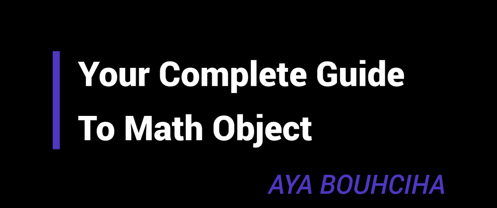 Cover image for Your Complete Guide To Math Object in Javascript