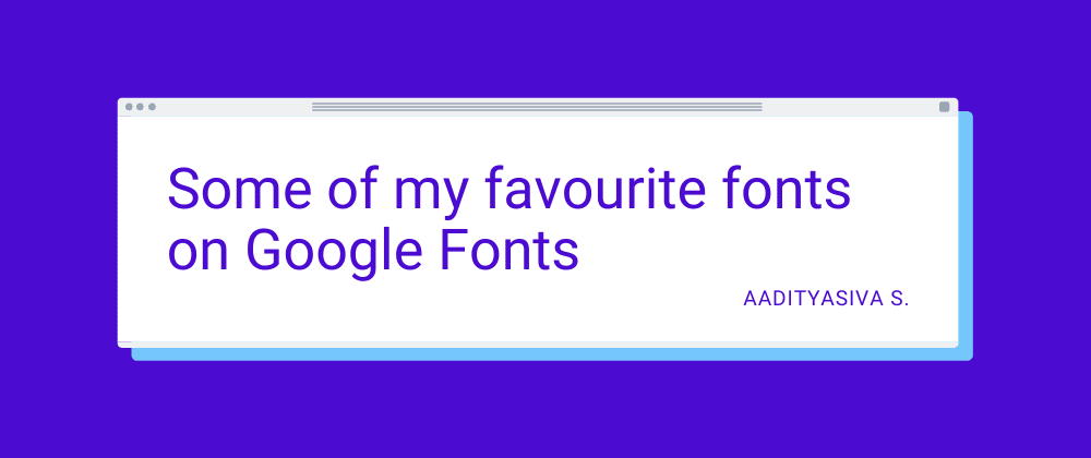 Cover image for Some of my favourite fonts on Google Fonts