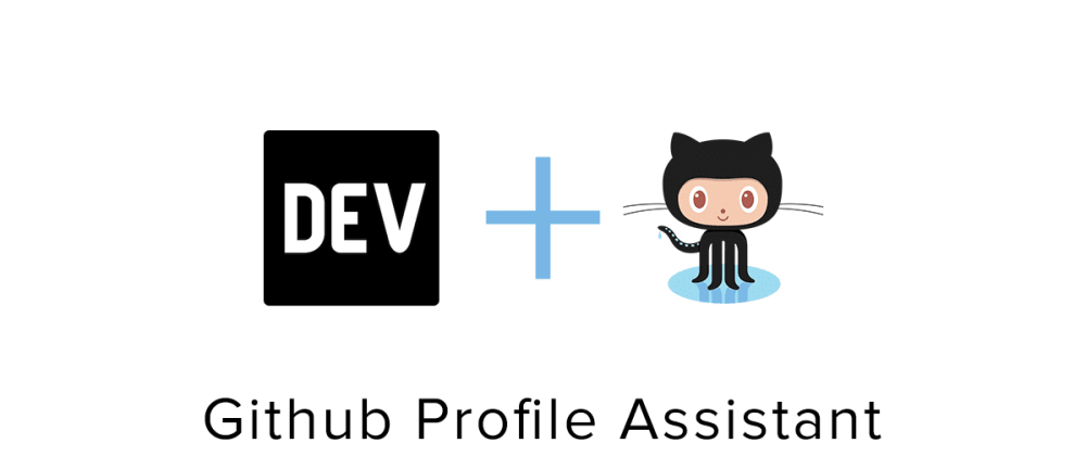 Cover image for DEV to Github profile assistant