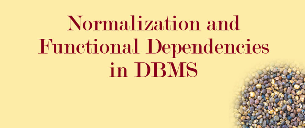 Cover image for Normalization and Functional Dependencies in DBMS