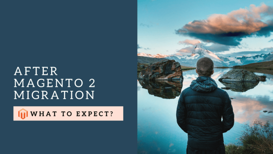 what to expect after magento migration from 1 to 2