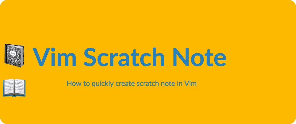 Cover image for Scratch notes in vim