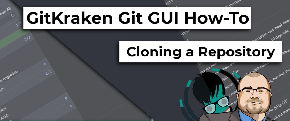 Cover image for GitKraken Git GUI How-To: Cloning a Repository