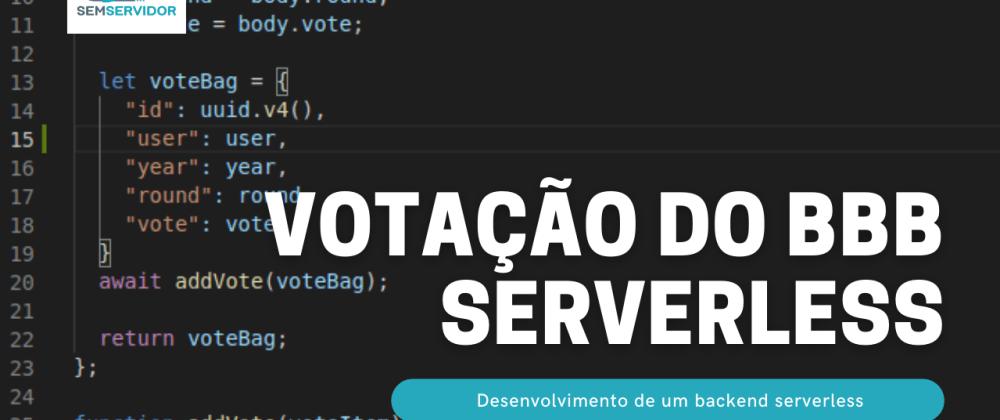 Cover image for Criando a votação do BBB com serverless