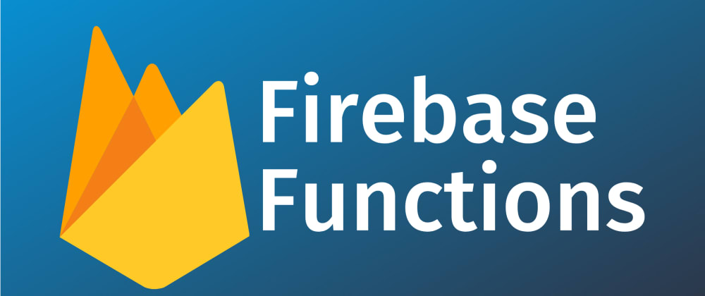 Cover image for Your first Firebase Function