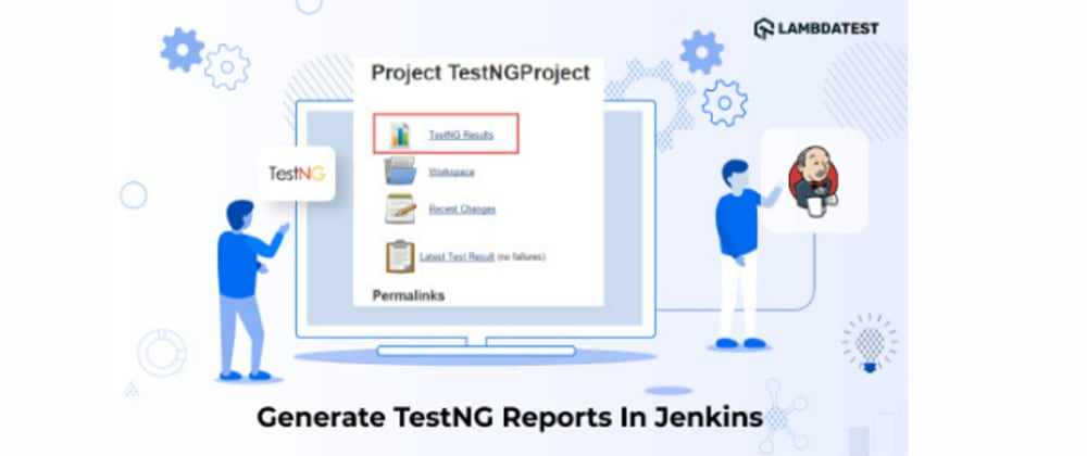 Cover image for How To Generate TestNG Reports In Jenkins?