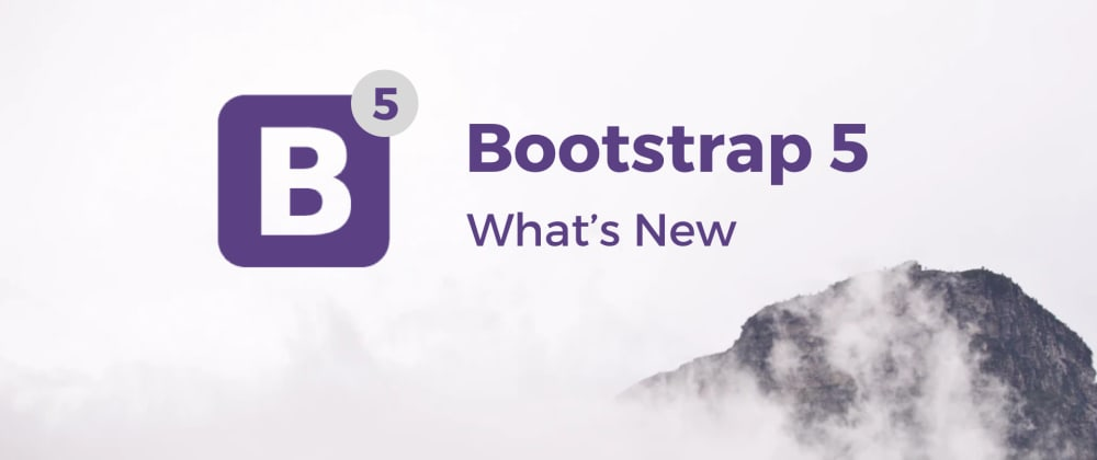 Cover image for Bootstrap 5: Release Date, Major Updates and Latest Tutorial