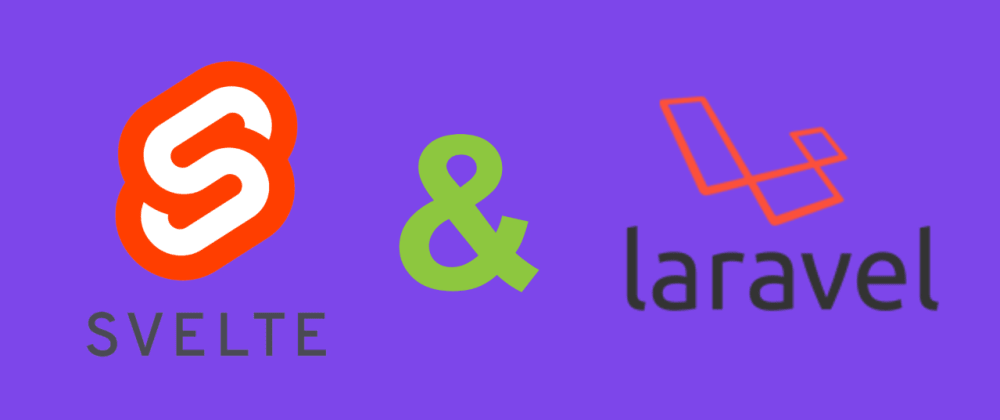 Cover image for Using Svelte.js with Laravel Part 1: Setting up Laravel application with Svelte