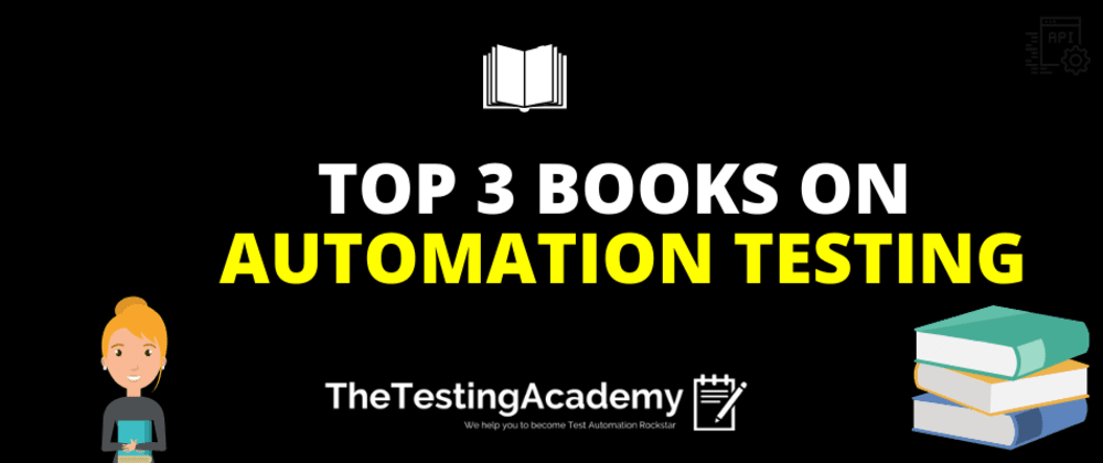 Cover image for 📚 Top 3 Books on Automation Testing that you Should Read.