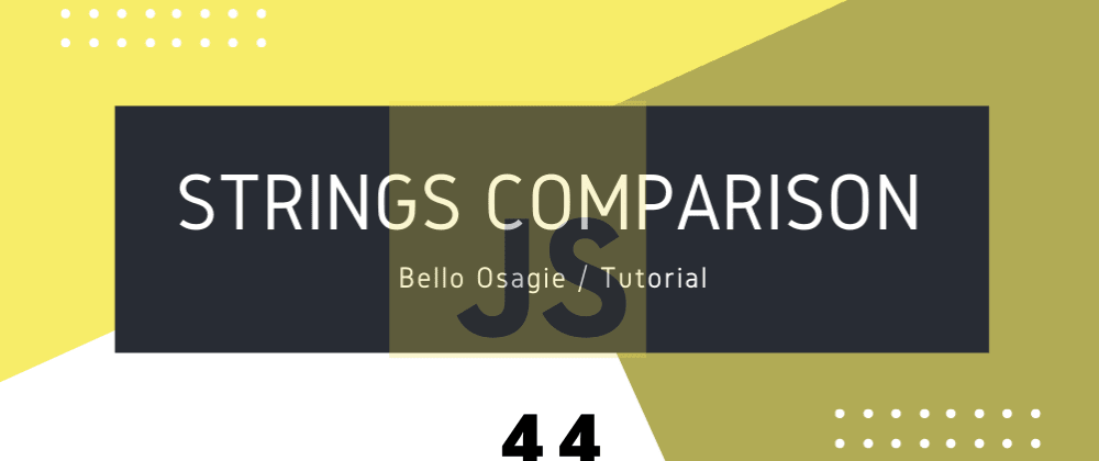 Cover image for JavaScript String Comparison