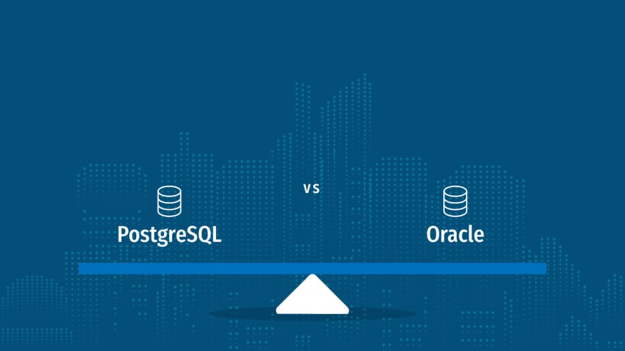 PostgreSQL vs. Oracle: Difference in Costs, Ease of Use & Functionality - ScaleGrid Blog