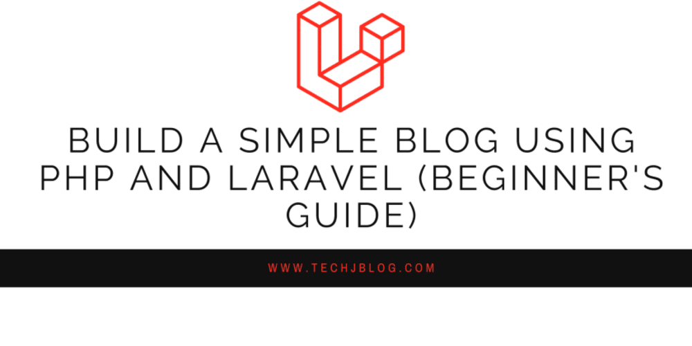 Build A Simple Blog Using PHP and Laravel (Beginner's Guide)