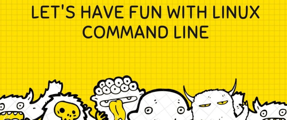 Cover image for Let's have fun with Linux Command Line