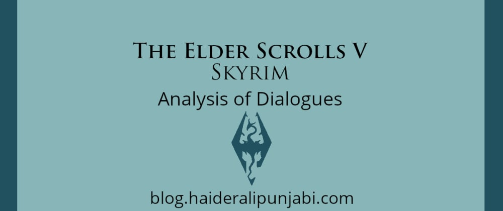 Cover image for The Elder Scrolls V: Skyrim Special Edition - Analysis of Dialogues