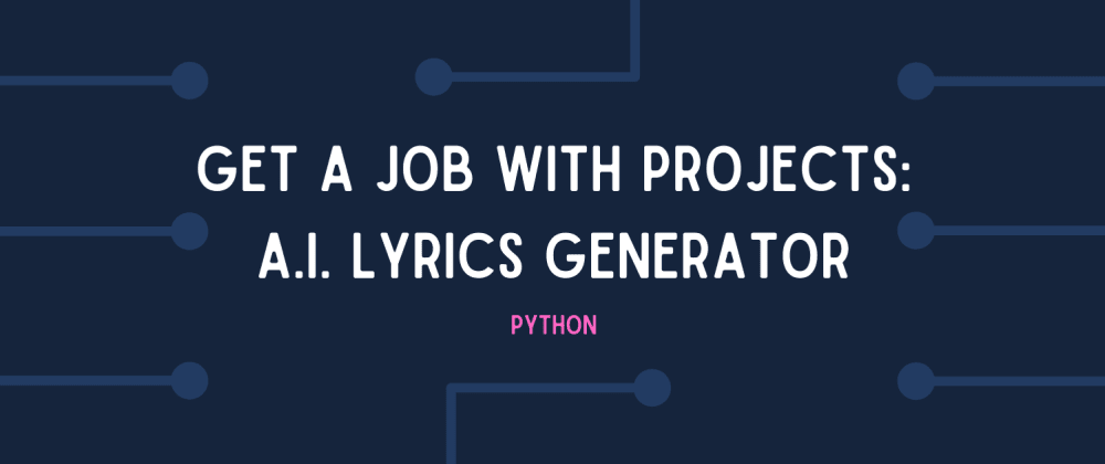 Cover image for Get your first dev job by building these projects! #2: Markov Chain Lyrics Generator