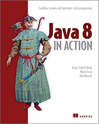 Java 8 in Action: Lambdas, Streams, and functional-style programming 1st Edition