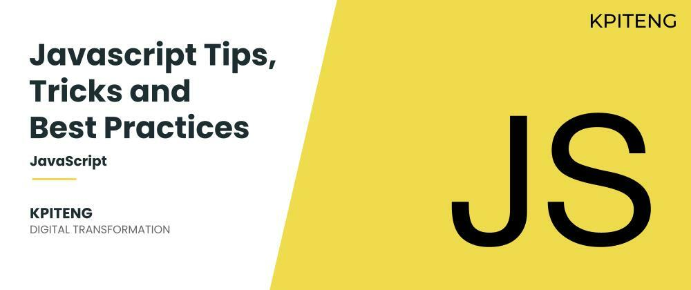 Cover image for JavaScript Tips, Tricks and Best Practices