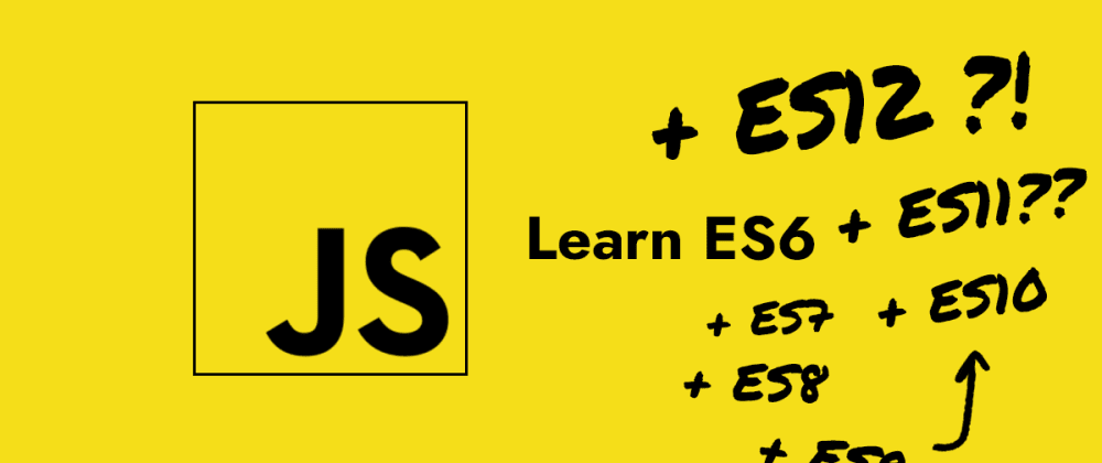 Cover image for JavaScript from ES6 to Today