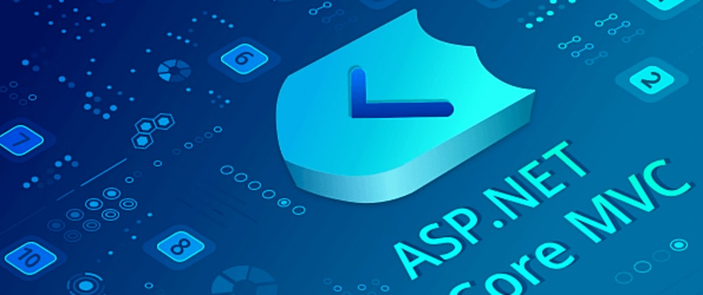 Cover image for 10 Best Practices to Secure ASP.NET Core MVC Web Applications