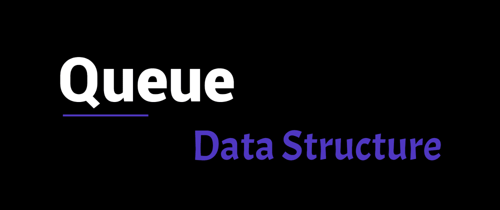 Cover image for Queue Data Structure
