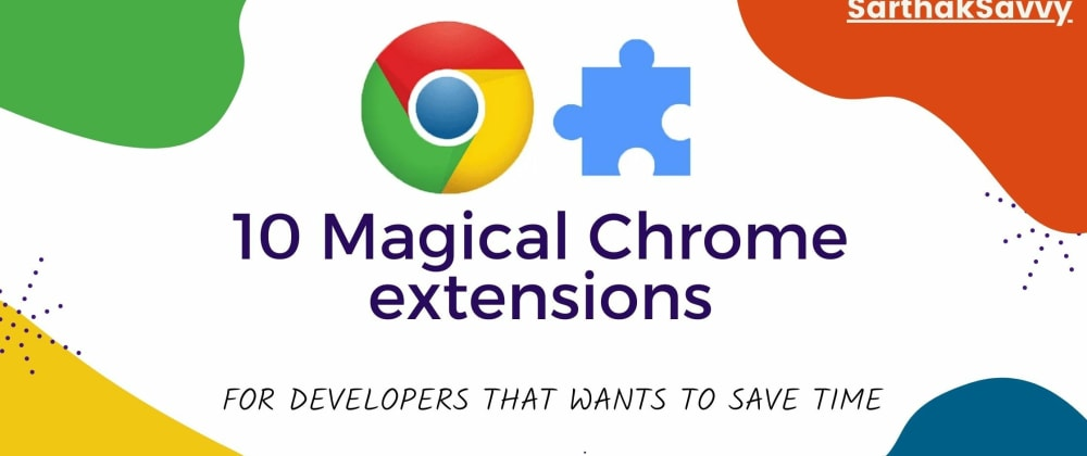 Cover image for 10 magical Chrome extensions for developers