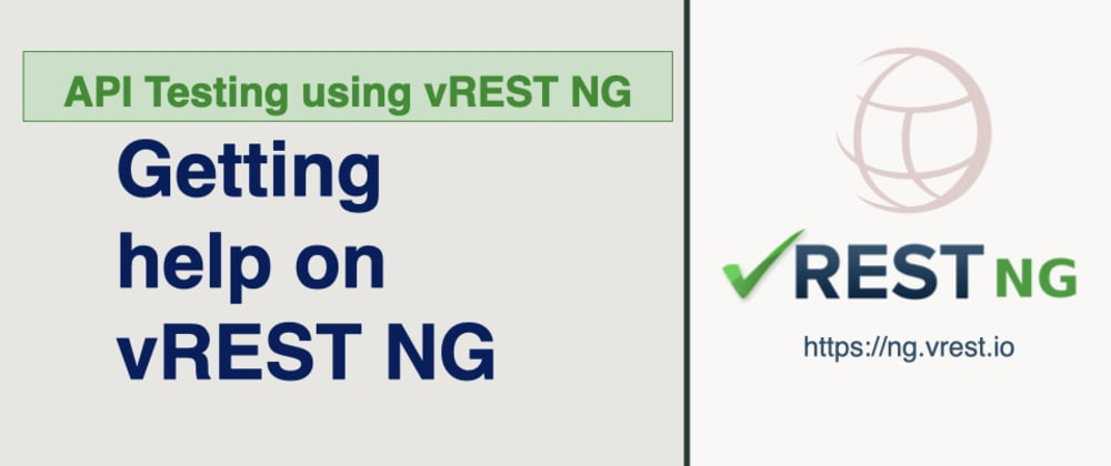 Cover image for API Testing using vREST NG - Getting Help on vREST NG