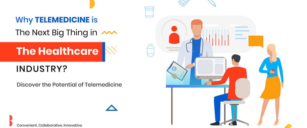 Cover image for Why Telemedicine is the Next Big Thing in the Healthcare Industry?