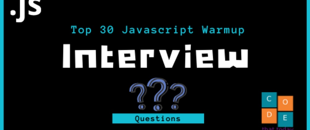 Cover image for Top 30 Javascript Interview Warmup Exercises Part 2