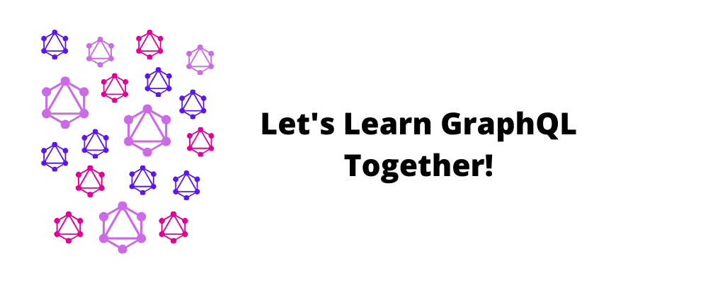 Cover image for Getting Familiar with GraphQL