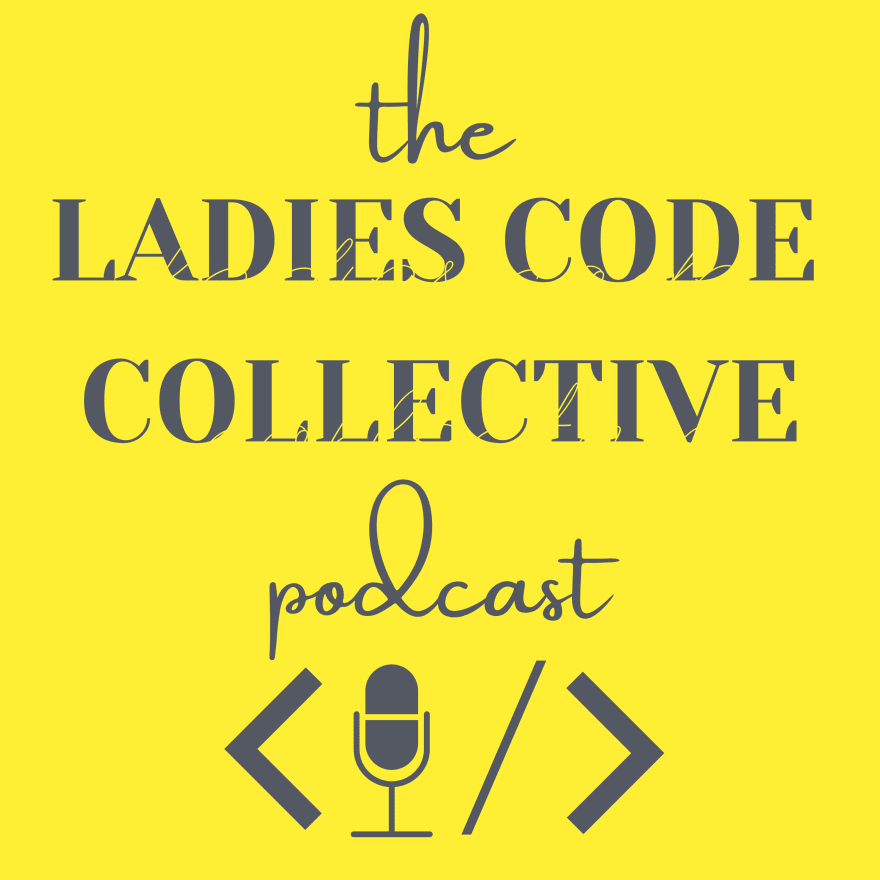 The Ladies Code Collective Podcast art