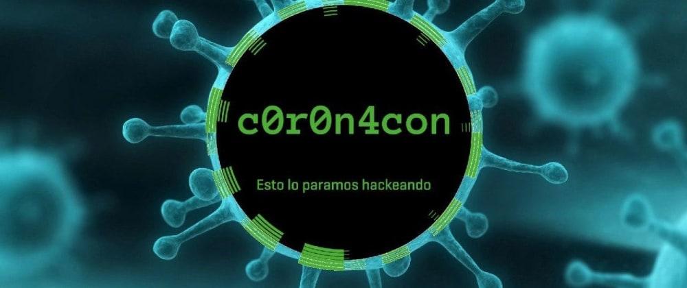 Cover image for 👮♂️ C0R0N4con: Congreso de Ciberseguridad y Hacking