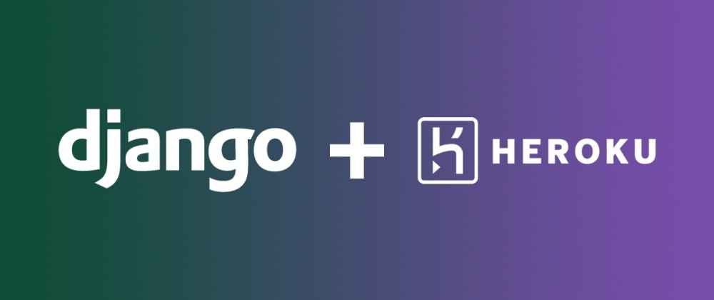 Cover image for Deploy Your First Django App With Heroku