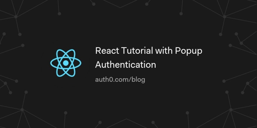 React Tutorial with Popup Authentication