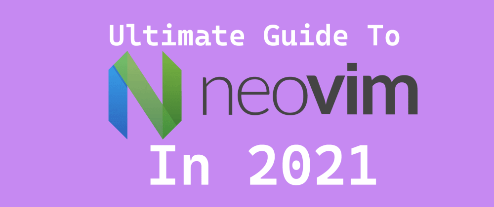 Cover image for The Ultimate Guide To Neovim and Tmux in 2021 for fullstack engineers