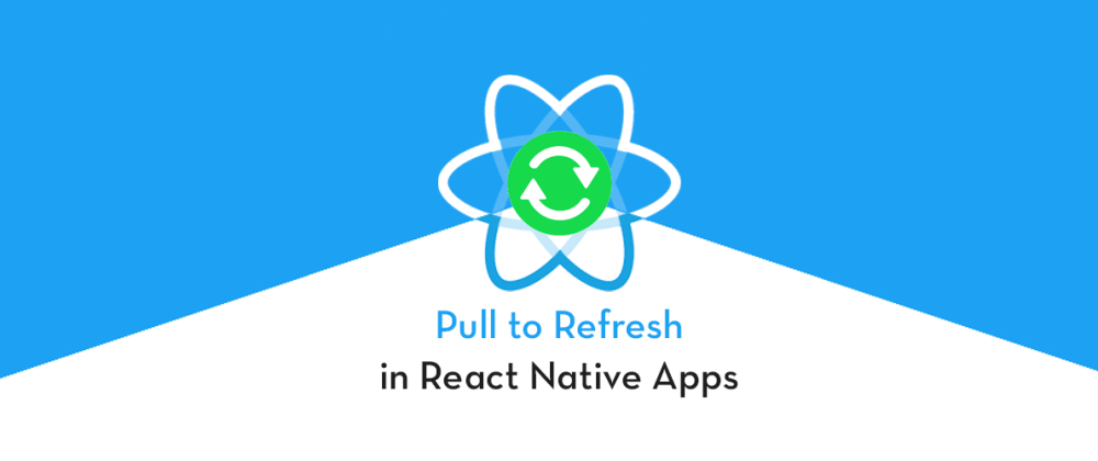 Cover image for RefreshControl - Pull to Refresh in React Native Apps