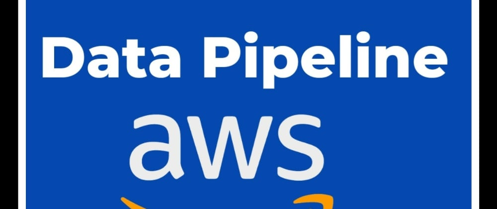 Cover image for How To Create a Data Pipeline on AWS?